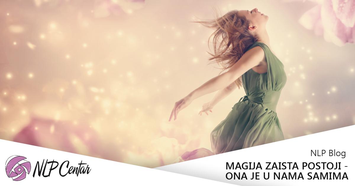 Magija zaista postoji – ona je u nama samima