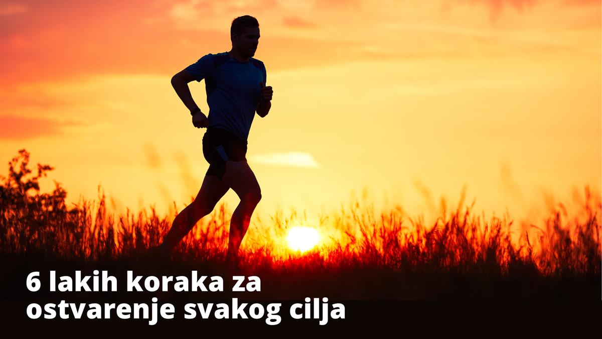 6 koraka ka ostvarenju svakog vašeg cilja!