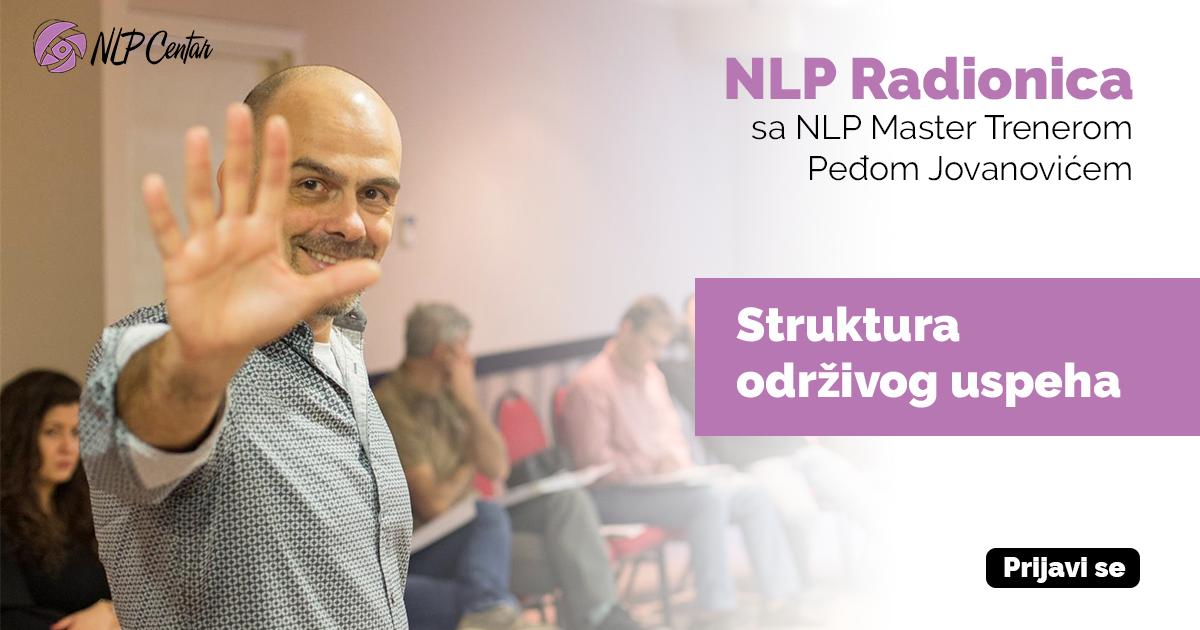 NLP Radionica sa Peđom Jovanovićem – Struktura odrzivog uspeha